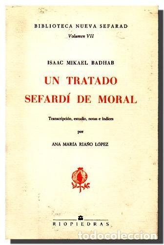 ISAAC MIKAEL BADHAB - UN TRATADO SEFARDÍ DE MORAL – ANA MARIA RIAÑO LOPEZ (Libros de Segunda Mano - Pensamiento - Otros)