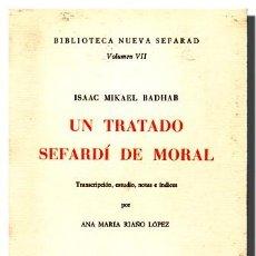 Libros de segunda mano: ISAAC MIKAEL BADHAB - UN TRATADO SEFARDÍ DE MORAL – ANA MARIA RIAÑO LOPEZ. Lote 173168193