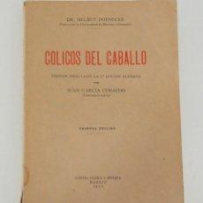 Libros de segunda mano: LIBRO COLICOS DEL CABALLO. HELMUT DOENECKE. 1ª EDICIÓN. MADRID AÑO 1950.. Lote 118846331
