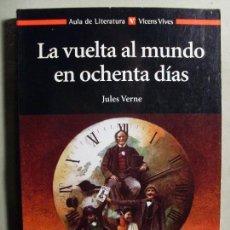 Libros de segunda mano - LA VUELTA AL MUNDO EN OCHENTA DÍAS/ Julio Verne / 1ª edición 2001 / Vicens Vives - 118852675