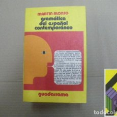 Libros de segunda mano: ALONSO, MARTÍN: GRAMÁTICA DEL ESPAÑOL CONTEMPORÁNEO .... Lote 118886591