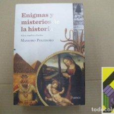 Libros de segunda mano: POLIDORO, MASSIMO: ENIGMAS Y MISTERIOS DE LA HISTORIA (MITOS, ENGAÑOS Y FRAUDES) .... Lote 118887671