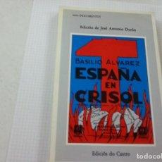 Libros de segunda mano: ESPAÑA EN CRISOL. BASILIO ÁLVAREZ-EDICIOS DO CASTRO-N. Lote 118913043