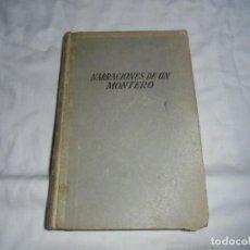 Libros de segunda mano: NARRACIONES DE UN MONTERO Y PRACTICA DE CAZA MAYOR.ANTONIO COVARSI.EDITORIAL JUVENTUD 1952.-3ª EDICI. Lote 118928391