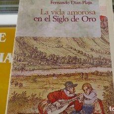 Libros de segunda mano: LA VIDA AMOROSA EN EL SIGLO DE ORO. Lote 118973079