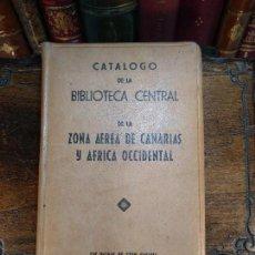 Libros de segunda mano: CATÁLOGO DE LA BIBLIOTECA CENTRAL - ZONA AEREA DE CANARIAS Y ÁFRICA OCCIDENTAL - 1945 - LAS PALMAS . Lote 118978379