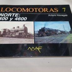Libros de segunda mano: LOCOMOTORAS N°7 MAF. NORTE 400 Y 4600. ANTONI MORAGAS. Lote 118996723