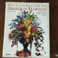 Libros de segunda mano: GUIA COMPLETA DE ARREGLOS FLORALES. Lote 119071171