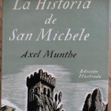 Libros de segunda mano: HISTORIA DE SAN MICHELE. ALEX MUNTHE. EDITORIAL JUVENTUD. BARCELONA 1970. Lote 119074855