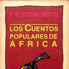 Libros de segunda mano: LOS CUENTOS POPULARES DE ÁFRICA - F. V. EQUILBECQ - CRÍTICA. Lote 119075099