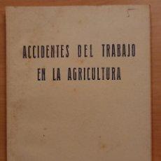 Libros de segunda mano: ACCIDENTES DEL TRABAJO EN LA AGRICULTURA, 1948. Lote 119145427