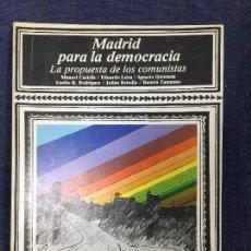 Libros de segunda mano: MADRID PARA LA DEMOCRACIA LA PROPUESTA DE LOS COMUNISTAS RAMÓN TAMAMES NATALIA CALAMAI 1977. Lote 119189563
