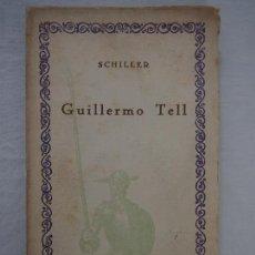 Libros de segunda mano: GUILLERMO TELL. SCHILLER.. Lote 119195191