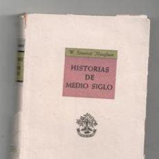 Libros de segunda mano: HISTORIAS DE MEDIO SIGLO, W. SOMERSET MAUGHAM. Lote 119203910