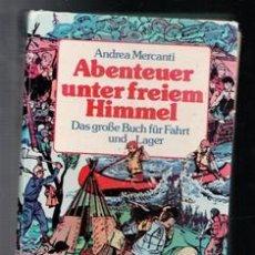 Libros de segunda mano: ABENTUER UNTER FREIEM HIMMEL, ANDREA MERCANTI. Lote 119204276