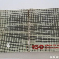Libros de segunda mano: VV. AA. 150 AÑOS DE ARTE ARGENTINO. RM86089. Lote 119208495