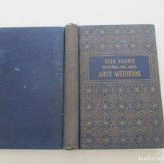 Libros de segunda mano: ELIE FAURE HISTORIA DEL ARTE: EL ARTE MEDIEVAL. RM86095. Lote 119209767