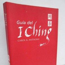 Libros de segunda mano: GUIA DE ICHING. CAROL K. ANTHONY. EDITORIAL LA LIEBRE DE MARZO 1997. VER FOTOGRAFIAS ADJUNTAS. Lote 119239651