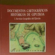 Libros de segunda mano: DOCUMENTOS CARTOGRÁFICOS HISTÓRICOS DE GIPUZKOA. I. SERVICIO GEOGRÁFICO DEL EJERCITO.. Lote 119241407