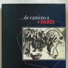 Libros de segunda mano: …DE CAMINO A PARÍS. GONZÁLEZ, PICASSO, GARGALLO, GRIS, MIRÓ. MANUEL BARBIÉ.2009. NUEVO!!. Lote 119253283
