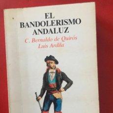 Libros de segunda mano: EL BANDOLERISMO ANDALUZ , BERNALDO DE QUIRÓS LUIS ARDILLA , ED. TURNER - MADRID. Lote 119263835