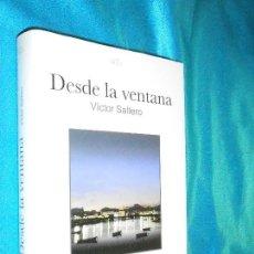 Libros de segunda mano: VÍCTOR SALTERO, DESDE LA VENTANA · IMSER SIGLO,2007. Lote 119268071