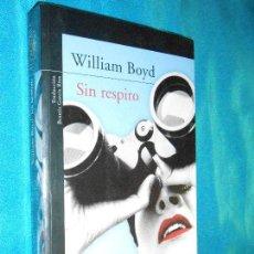 Libros de segunda mano: WILLIAM BOYD, SIN RESPIRO · ALFAGUARA, 2007 · TRD: BEATRIZ GARCÍA RÍOS. Lote 119268179
