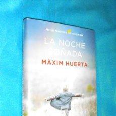 Libros de segunda mano: MÁXIM HUERTA, LA NOCHE SOÑADA · ESPASA, 2014 ·. Lote 119268307
