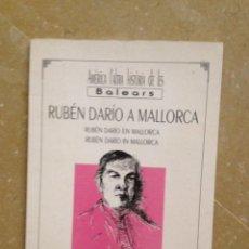 Libros de segunda mano: RUBÉN DARÍO A MALLORCA (MARÍA DEL CARME BOSCH). Lote 119273475