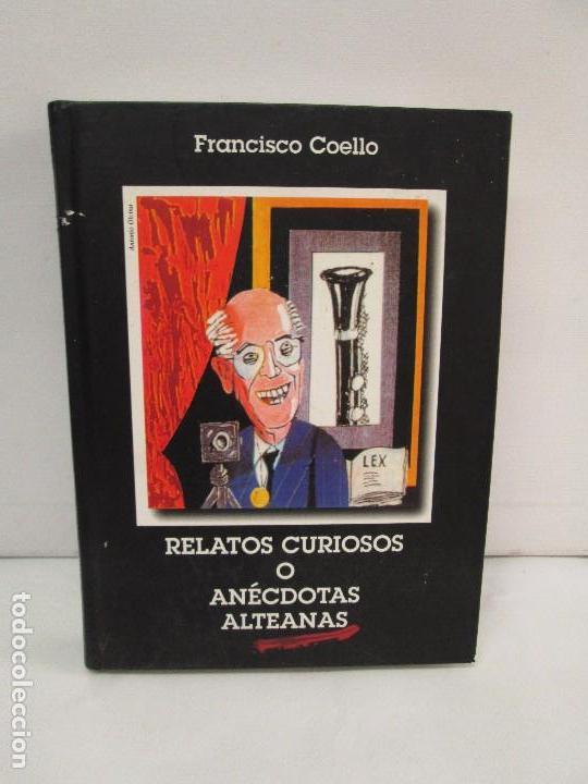 Libros de segunda mano: RELATOS CURIOSOS O ANECDOTAS ALTEANAS. FRANCISCO COELLO. DEDICADO POR EL AUTOR. 2003. - Foto 2 - 119297719
