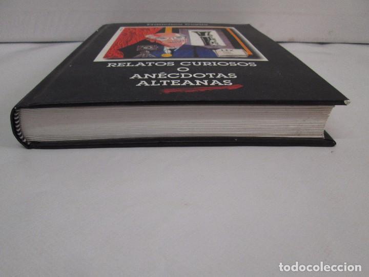 Libros de segunda mano: RELATOS CURIOSOS O ANECDOTAS ALTEANAS. FRANCISCO COELLO. DEDICADO POR EL AUTOR. 2003. - Foto 4 - 119297719