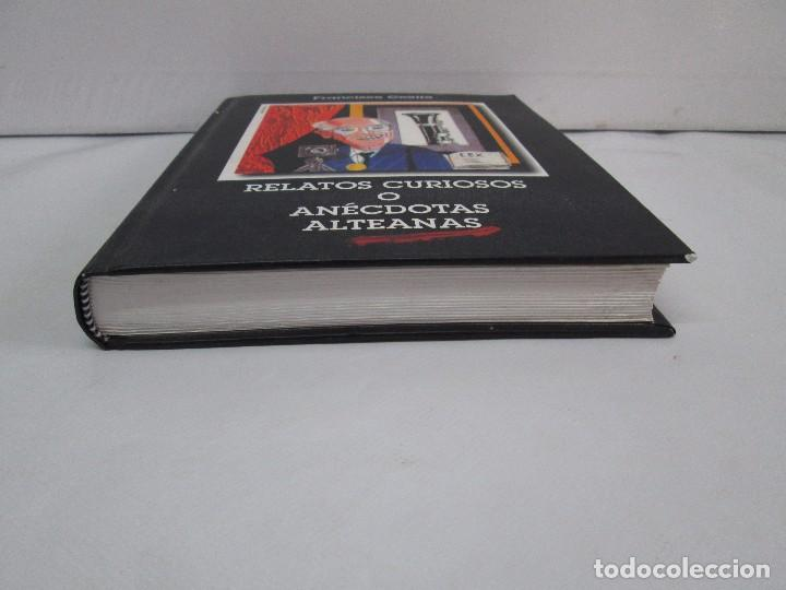 Libros de segunda mano: RELATOS CURIOSOS O ANECDOTAS ALTEANAS. FRANCISCO COELLO. DEDICADO POR EL AUTOR. 2003. - Foto 5 - 119297719