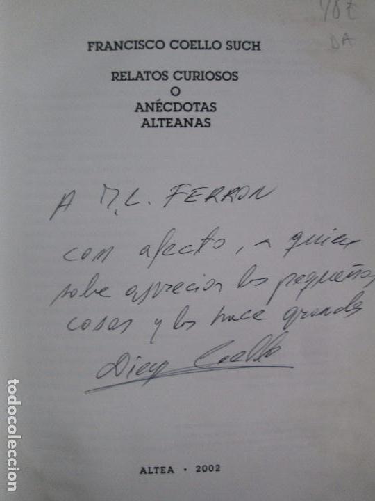 Libros de segunda mano: RELATOS CURIOSOS O ANECDOTAS ALTEANAS. FRANCISCO COELLO. DEDICADO POR EL AUTOR. 2003. - Foto 9 - 119297719