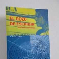 Libros de segunda mano: EL GOZO DE ESCRIBIR. EL ARTE DE LA ESCRITURA CREATIVA. NATALIE GOLDBERG. LA LIEBRE DE MARZO. Lote 119303919