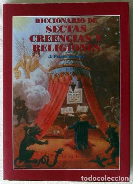 DICCIONARIO DE SECTAS, CREENCIAS Y RELIGIONES - FELIPE ALONSO FERNÁNDEZ-CHECA 1995 - VER INDICE (Libros de Segunda Mano - Pensamiento - Otros)