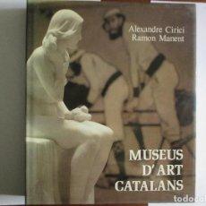 Libros de segunda mano: MUSEUS D'ART CATALANS. CATALUNYA. Lote 119336043