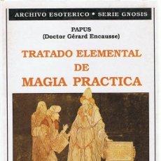 Libros de segunda mano: TRATADO ELEMENTAL DE MAGIA PRACTICA PAPUS DR. GÉRARD ENCAUSSE. Lote 119374563