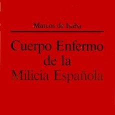 Livros em segunda mão: ISABA, MARCOS DE. CUERPO ENFERMO DE LA MILICIA ESPAÑOLA... [MADRID, GUILLERMO DRUY, 1594]. 1991.. Lote 119418735