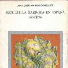 Libros de segunda mano: MARTÍN GONZÁLEZ : ESCULTURA BARROCA EN ESPAÑA (MANUALES ARTE CÁTEDRA, 1983). Lote 119448343