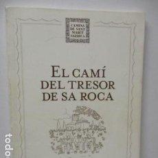 Libros de segunda mano: EL CAMI DEL TRESOR DE SA ROCA + MAPA. (DIFICIL). Lote 119449459