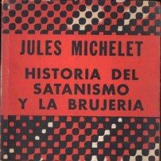 Libros de segunda mano: MICHELET : HISTORIA DEL SATANISMO Y LA BRUJERÍA (DÉDALO, 1973). Lote 119458623