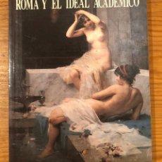 Libros de segunda mano: ROMA Y EL IDEAL ACADÉMICO(49€). Lote 119488295