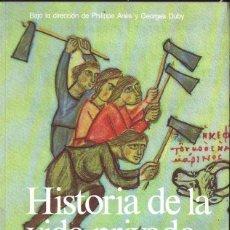 Libros de segunda mano: HISTORIA DE LA VIDA PRIVADA : LA ALTA EDAD MEDIA (TAURUS, 1992). Lote 119500023