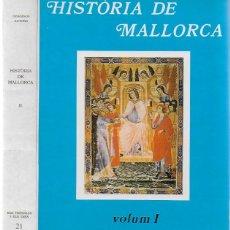 Libros de segunda mano: HISTÒRIA DE MALLORCA / DIVERSOS AUTORS. PALMA : MOLL, 1989,1994. 2 VOLS. 24X18CM. 327+518 P.. Lote 119501239
