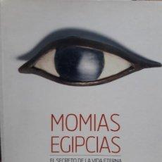 Libros de segunda mano: MOMIAS EGIPCIAS: EL SECRETO DE LA VIDA ETERNA OBRA SOCIAL LA CAIXA. Lote 119515711
