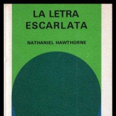 Libros de segunda mano: NATHANIEL HAWTHORNE, LA LETRA ESCARLATA.. Lote 119520763