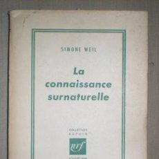 Libros de segunda mano: WEIL, SIMONE: LA CONNAISSANCE SURNATURELLE.. Lote 42093074