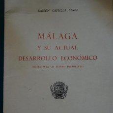 Libros de segunda mano: LIBRO. MÁLAGA Y SU ACTUAL DESARROLLO ECONÓMICO. RAMÓN CASTILLA. 1966. 58 PAG. . 130 GR. Lote 119544527
