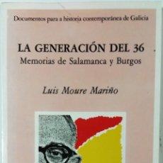 Libros de segunda mano: LUIS MOURE MARIÑO, LA GENERACIÓN DEL 36. MEMORIAS DE SALAMANCA Y BURGOS, EDICIÓN DO CASTRO. Lote 119552967