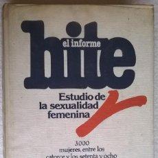 Libros de segunda mano: EL INFORME HITE, ESTUDIO DE LA SEXUALIDAD FEMENINA, SHERE HITE. Lote 119559923